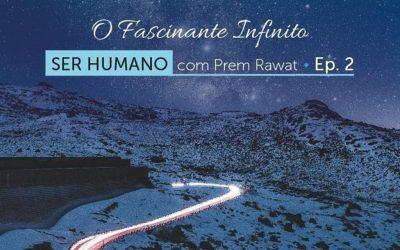 Ser Humano – Episódio 2 – O Fascinante Infinito
